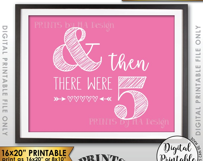 "And Then There Were Five Pregnancy Announcement, It's a Girl Gender Reveal Sign, There Were 5, Pink 8x10/16x20"" Printable Instant Download"