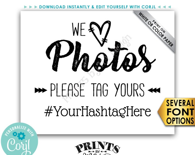 "Hashtag Sign, We Love Photos Please Tag Yours on Social Media, PRINTABLE B&W 8x10"" Sign <Edit Yourself with Corjl>"