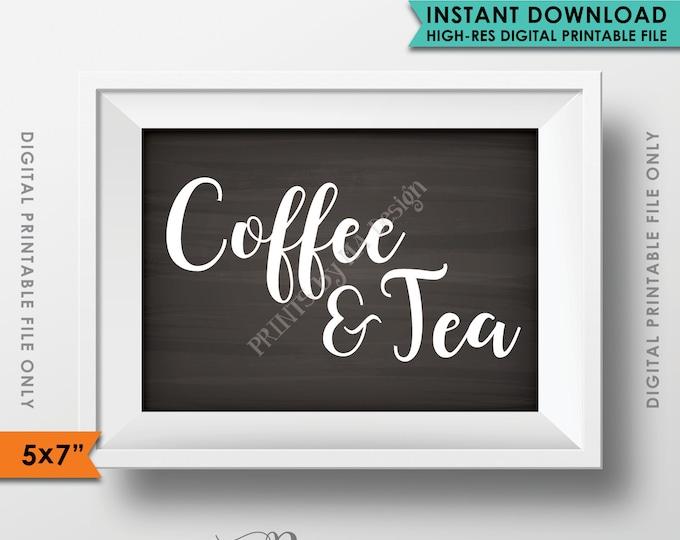"Coffee and Tea Sign, Coffee & Tea, Coffee Sign, Tea Sign, Wedding Reception Birthday Retirement Shower, Chalkboard Style PRINTABLE 5x7"" <ID>"