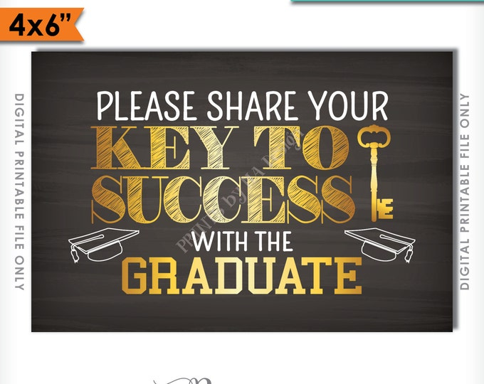 """Please share your Key to Success with the Graduate Sign, Advice Chalkboard, Grad Party Decor, 4x6"""" Instant Download Digital Printable File"""