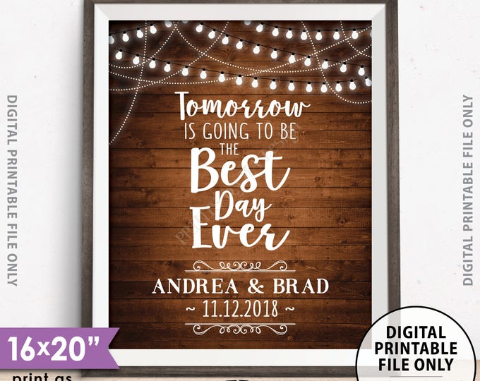 "Rehearsal Dinner Sign, Tomorrow is Going to Be The Best Day Ever Wedding Rehearsal Sign Lights, PRINTABLE 8x10/16x20"" Rustic Wood Style Sign"