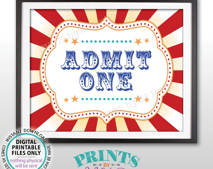 "Admit One Sign, Carnival or Circus Party Entrance Sign, PRINTABLE 8x10/16x20"" Admit One Sign <ID>"