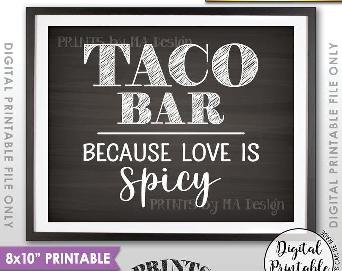 "Taco Bar Sign, Love is Spicy Wedding Sign, Wedding Reception Taco Sign, Spicy Love, Chalkboard Style PRINTABLE 8x10"" Instant Download Sign"