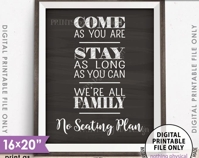 "No Seating Plan Sign, Come As You Are Stay As Long As You Can We're All Family, Chalkboard Style PRINTABLE 8x10/16x20"" Instant Download"
