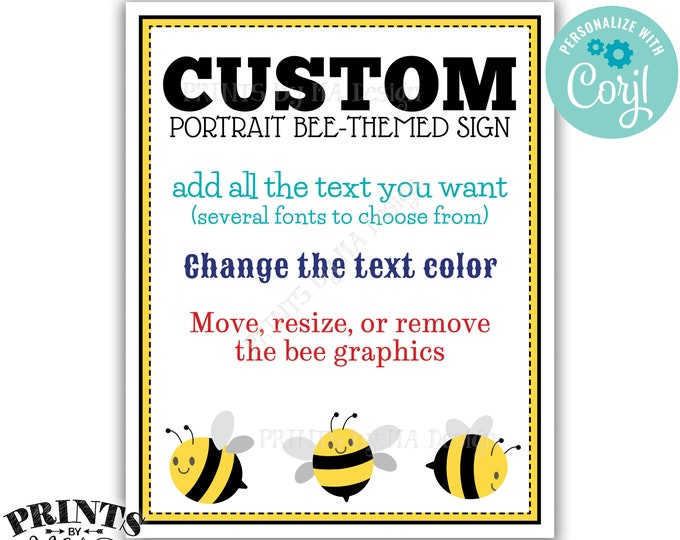 """Custom Bee Sign, Choose Your Text, Cute Bee Graphics, One PRINTABLE 8x10/16x20"""" Portrait Bee Sign <Edit Yourself with Corjl>"""