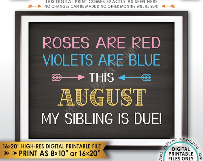 Pregnancy Announcement, Roses are Red Violets are Blue My Sibling is due AUGUST dated Chalkboard Style PRINTABLE Baby Reveal Sign <ID>