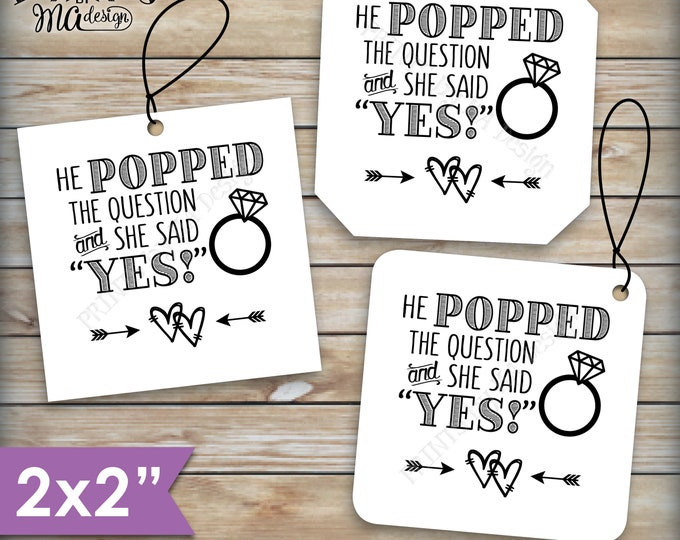"Engagement Party Tags, He Popped the Question and She Said Yes, 8.5x11"" PRINTABLE Sheet of 2"" Square Tags <ID>"