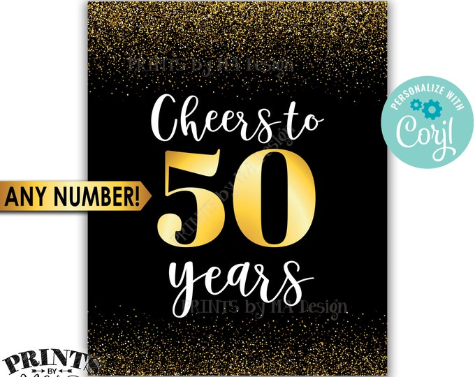 "Cheers to Years Sign, Anniversary Birthday Retirement, Cheers to Any Year, PRINTABLE Black & Gold 8x10/16x20"" <Edit Yourself with Corjl>"