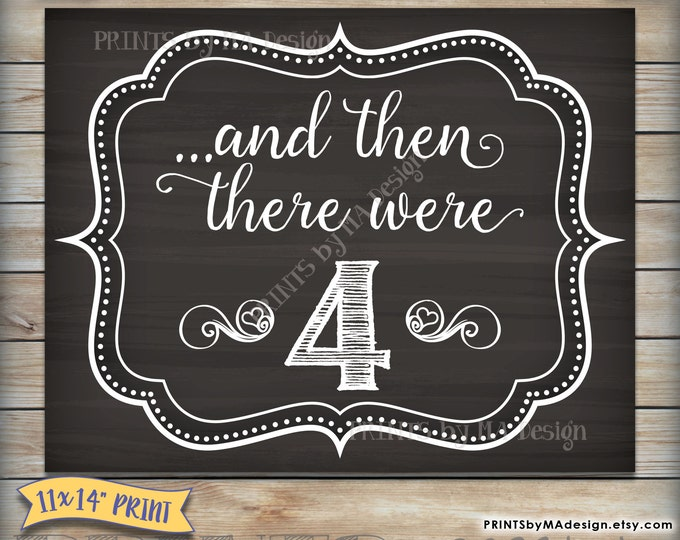 """And then there were 4 Pregnancy Announcement Sign, There Were Four, We're Expecting, PRINTABLE 11x14"""" Chalkboard Style Sign <ID>"""
