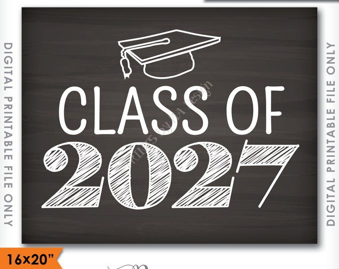 "Class of 2027 Sign, Grad Party High School 2027 Grad College Graduation Sign Chalkboard Sign 16x20"" Instant Download Digital Printable File"
