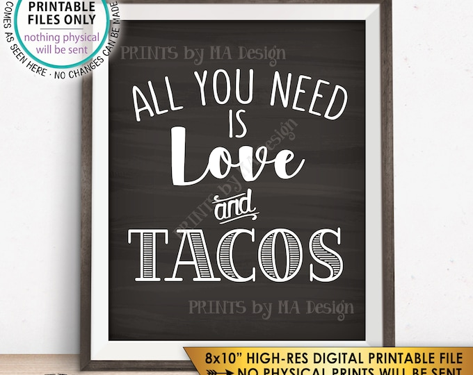 "All You Need is Love and Tacos Sign, Taco Wedding Sign, Wedding Reception Taco Bar Sign, PRINTABLE 8x10"" Chalkboard Style Taco Sign <ID>"