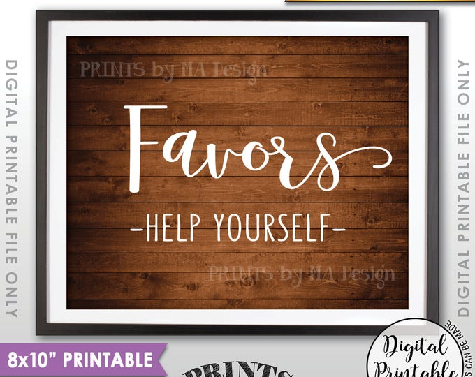 """Favors Sign Help Yourself, Wedding Sign, Graduation Party, Birthday Party, Anniversary, 8x10"""" Rustic Wood Style Printable Instant Download"""