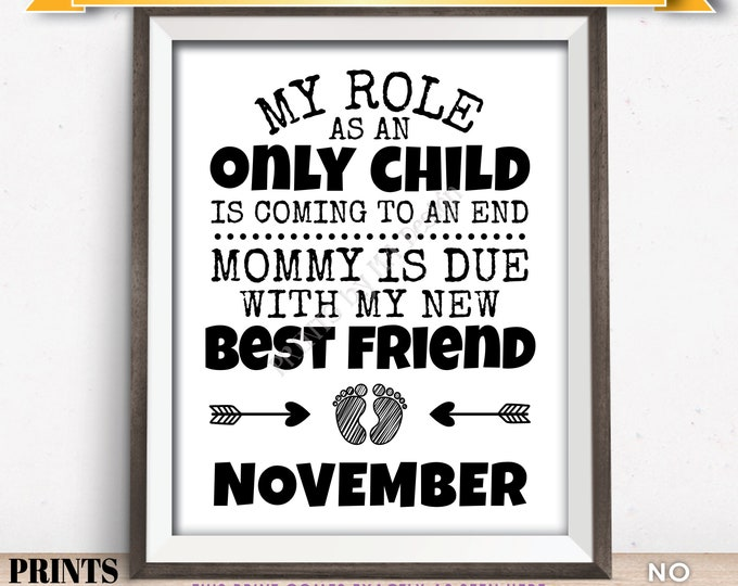 Baby Number 2 Pregnancy Announcement, My Role as an Only Child is Coming to an End in NOVEMBER Dated PRINTABLE Baby #2 Reveal Sign <ID>