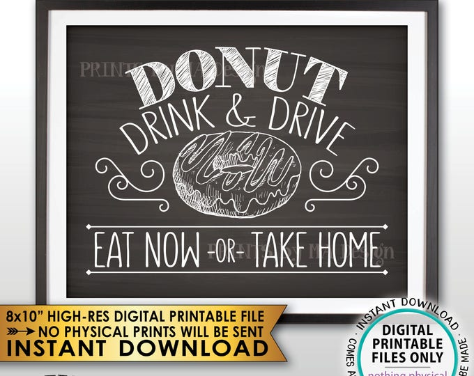 """Do Not Drink and Drive Donut Sign, Designated Driver Donut Display, Take a Treat, PRINTABLE 8x10"""" Chalkboard Style Instant Download Sign"""