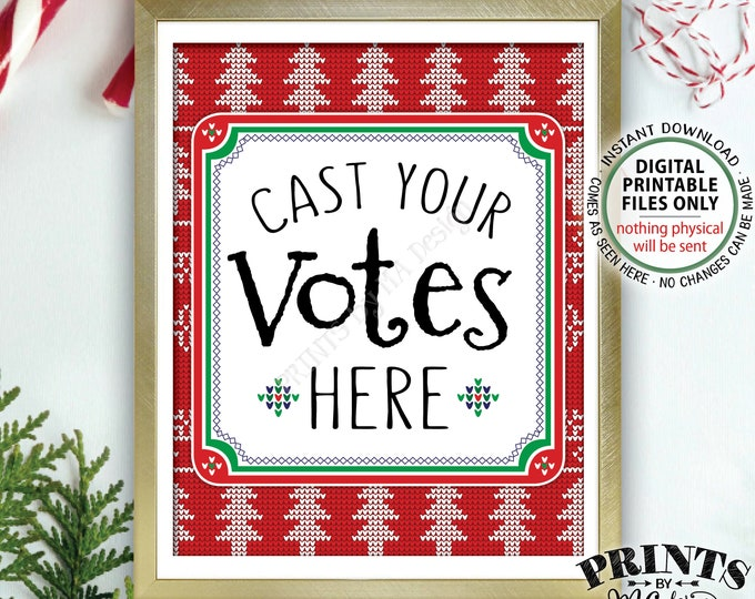 "Ugly Sweater Voting Sign, Cast Your Votes Here, Vote for the Ugliest, Tackiest Most Festive Tacky, Xmas Christmas, PRINTABLE 8x10"" Sign <ID>"