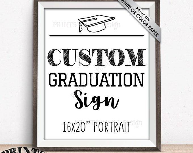 """Graduation Party Sign, Graduation Party Decorations, Choose Your Text, Black & White Custom PRINTABLE 8x10/16x20"""" Portrait Graduation Sign"""