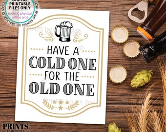 """Beer Birthday Sign, Have a Cold One for the Old One, Cheers and Beers Birthday Party Sign, B-day Decor, PRINTABLE 8x10"""" Beer Mug Sign <ID>"""