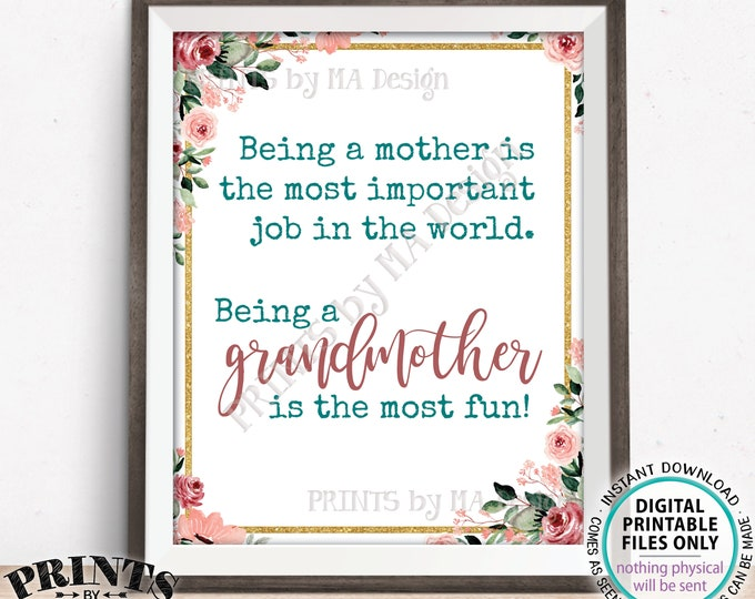 "Being a Mother is the Most Important Job in the World Being a Grandmother is the Most Fun, PRINTABLE 8x10/16x20"" Chalkboard Style Sign <ID>"