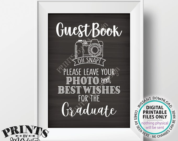 "Graduation Guestbook Sign, Leave Your Photo and Best Wishes for the Graduate, Chalkboard Style PRINTABLE 5s7"" Graduation Party Sign <ID>"