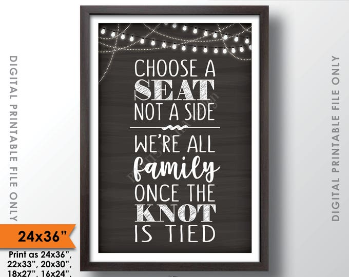 "Choose a Seat Not a Side We're All Family Once the Knot is Tied, Wedding Seating Sign, PRINTABLE 24x36"" Chalkboard Style Instant Download"