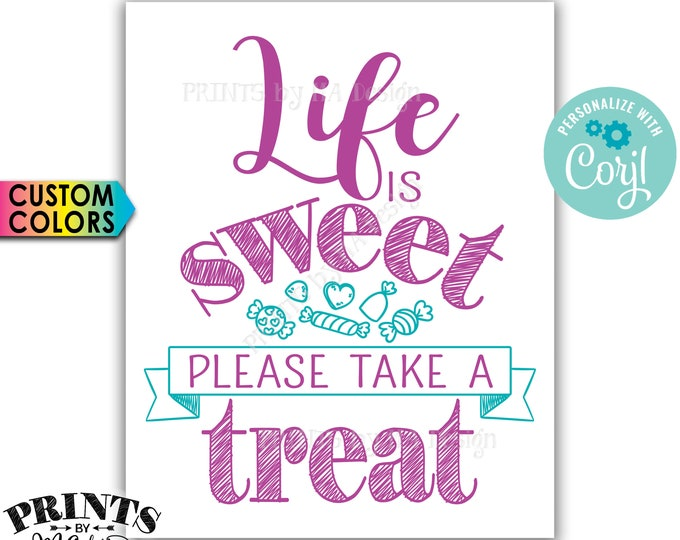 "Life is Sweet Please Take a Treat Sign, Candy Bar, PRINTABLE 8x10""/16x20"" Candy Sign <Edit Colors Yourself with Corjl>"