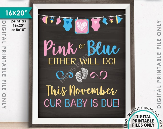 Pregnancy Announcement Pink or Blue Either Will Do Our Baby is Due this NOVEMBER dated Chalkboard Style PRINTABLE Pregnancy Reveal Sign <ID>