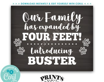 "Introducing Our New Pet Sign, Our Family has Expanded by Four Feet, PRINTABLE 8x10/16x20"" Chalkboard Style Sign <Edit Yourself with Corjl>"
