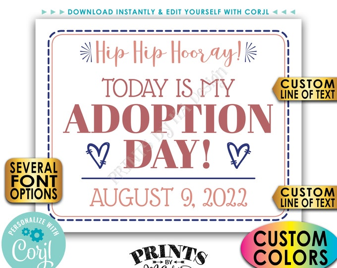 """Adoption Day Sign, Today is My/Our Adoption Day Photo Prop, PRINTABLE 8x10/16x20"""" Getting Adopted Sign <Edit Yourself with Corjl>"""