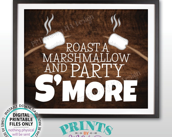 """Roast a Marshmallow and Party S'more Sign, Make Smores Station, Campfire S'mores Bar, PRINTABLE 8x10/16x20"""" Rustic Wood Style Sign <ID>"""