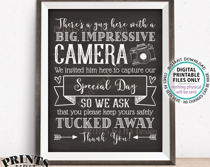 "Please No Cameras Sign, A Guy Here Taking Photos to Capture Our Day, PRINTABLE 8x10/16x20"" Chalkboard Style Wedding Sign <ID>"