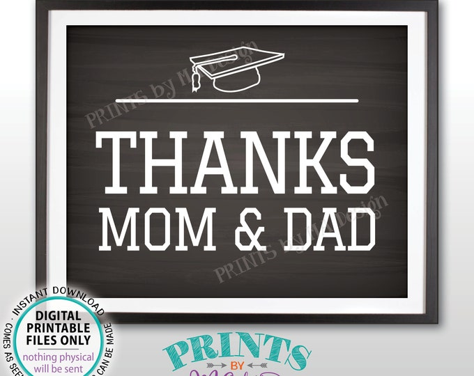 "Thanks Mom & Dad Graduation Sign, High School Graduate Sign, College Grad, Thanks, PRINTABLE 8x10/16x20"" Chalkboard Style Grad Sign <ID>"
