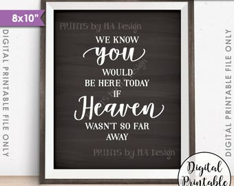 "Heaven Sign, We Know You Would Be Here Today if Heaven Wasn't So Far Away Wedding Tribute, Printable 8x10"" Chalkboard Style Instant Download"