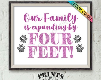 "Getting a Pet Sign, Our Family is Expanding by Four Feet, Getting a Puppy, Getting a Kitten, Growing by 4 ft, PRINTABLE 8x10/16x20"" Pet Sign"