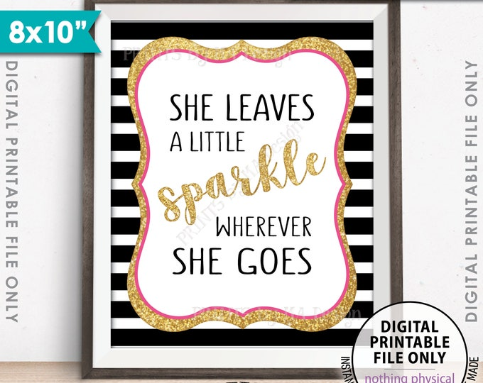 "She Leaves A Little Sparkle Wherever She Goes, Bridal Shower, Graduation Party, Black Pink & Gold Glitter PRINTABLE 8x10"" Instant Download"