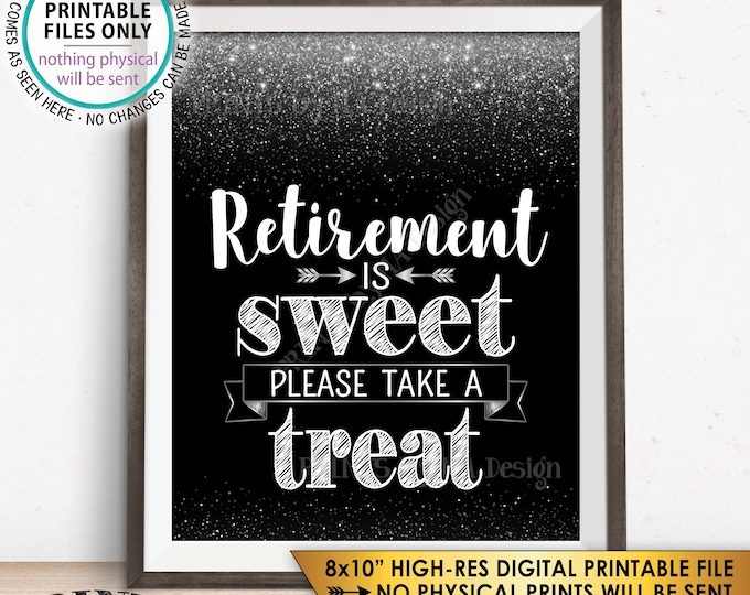 "Retirement is Sweet Please Take a Treat Sign, Retirement Party Decorations Retirement Celebration, Black/Silver Glitter PRINTABLE 8x10"" <ID>"