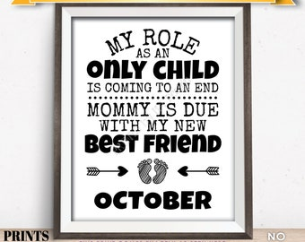 Baby Number 2 Pregnancy Announcement, My Role as an Only Child is Coming to an End in OCTOBER Dated PRINTABLE Baby #2 Reveal Sign <ID>