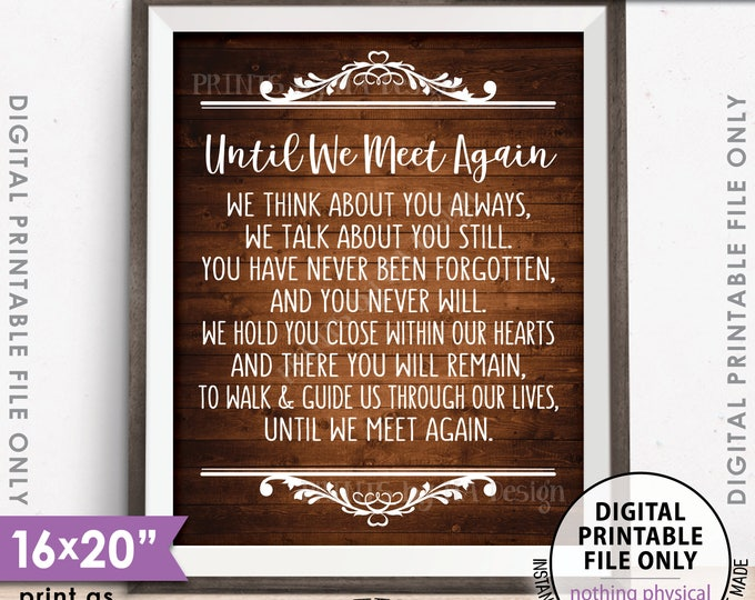 "Until We Meet Again Heaven Sign, Loved Ones Passed Tribute Memorial Wedding Sign, 8x10/16x20"" Rustic Wood Style Printable Instant Download"