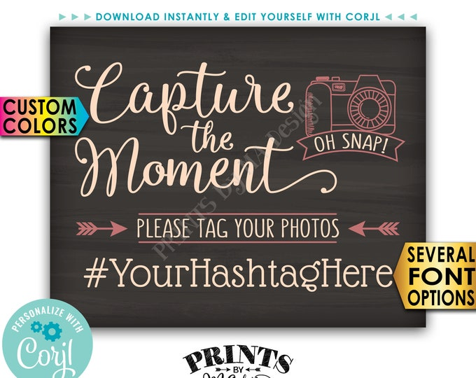 "Capture the Moment Hashtag Sign, Tag Your Photos on Social Media, PRINTABLE 8x10/16x20"" Chalkboard Style Sign <Edit Yourself with Corjl>"