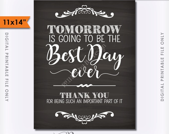 """Tomorrow is Going to Be The Best Day Ever Thank You Sign Wedding Rehearsal Dinner Chalkboard Style 11x14"""" Instant Download Digital Printable"""