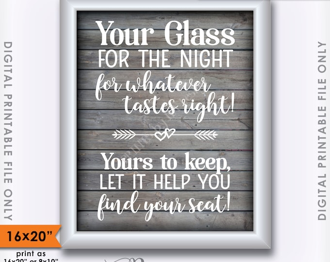 """Take Your Glass, Glass for the Night Whatever Tastes Right, Find Your Seat, Rustic Wedding  Wood, 16x20"""" Instant Download Digital Printable"""