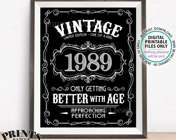 """1989 Birthday Sign, Better with Age Vintage Birthday Poster, Whiskey, Aged to Perfection, Black & White PRINTABLE 8x10/16x20"""" 1989 Sign <ID>"""