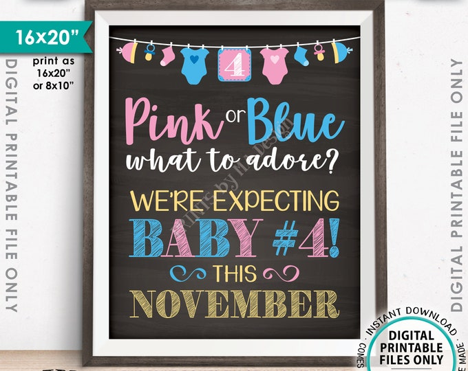 4th Child Pregnancy Announcement, Pink or Blue What to Adore Baby #4 is due NOVEMBER Dated Chalkboard Style PRINTABLE Baby Reveal Sign <ID>