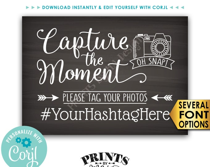 """Capture the Moment Hashtag Sign, Tag Your Photos on Social Media, PRINTABLE 5x7"""" Chalkboard Style Sign <Edit Yourself with Corjl>"""
