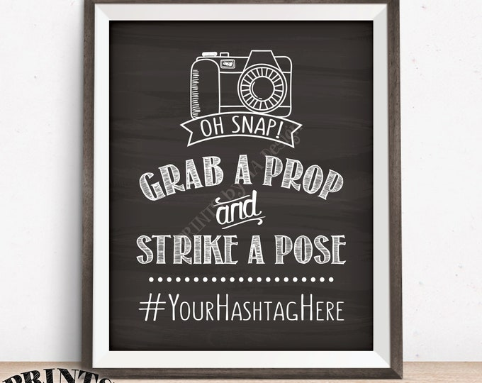 """Hashtag Sign, Grab a Prop and Strike a Pose, Oh Snap, Selfie Station, Social Media, Photobooth, PRINTABLE 8x10/16x20"""" Chalkboard Style Sign"""