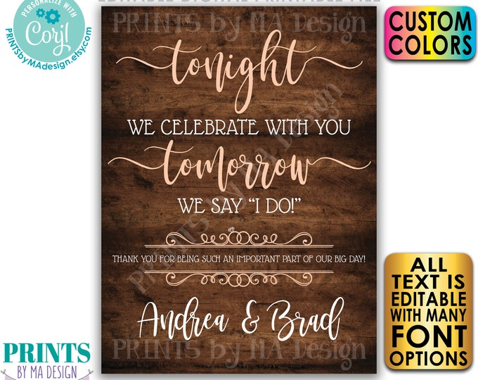 """Rehearsal Dinner Sign, Tonight We Celebrate With You Tomorrow We Say I Do, PRINTABLE 18x24"""" Rustic Wood Style Sign <Edit Yourself w/Corjl>"""