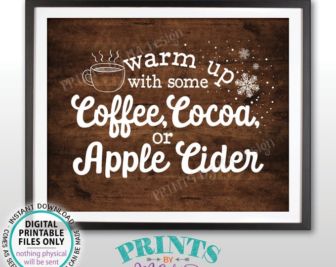 """Warm Up with some Coffee Cocoa or Apple Cider Sign, Warm Drinks, Hot Beverage Station, PRINTABLE 8x10"""" Rustic Wood Style Sign <ID>"""