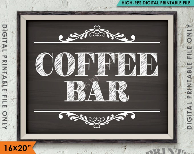 "Coffee Bar Sign, Coffee Sign, Coffee Station, Wedding Bridal Shower Baby, Retirement, Grad, PRINTABLE Chalkboard Style 8x10/16x20"" Sign <ID>"