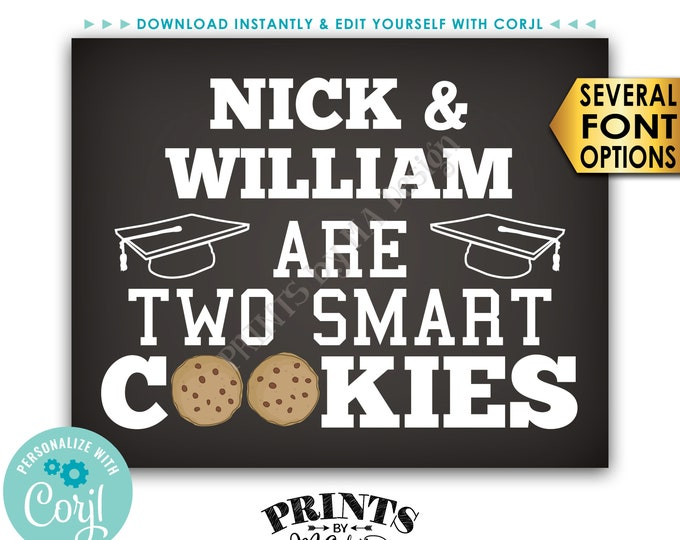 """Two Smart Cookies Sign, Graduation is Sweet Treat, PRINTABLE 8x10"""" Chalkboard Style Graduation Party Decoration <Edit Yourself with Corjl>"""