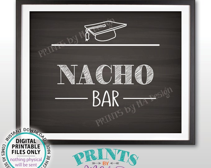 "Nacho Bar Sign, Graduation Party Decorations, Build Your Own Nachos Chips & Cheese, Food, PRINTABLE 8x10"" Chalkboard Style Nachos Sign <ID>"
