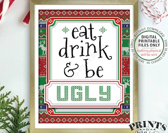 "Eat Drink & Be Ugly Sign, Food and Drinks Tacky Sweater Holiday Party, Ugly Christmas Sweater, PRINTABLE 8x10"" Ugly Sweater Party Sign <ID>"